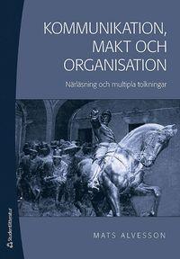 bokomslag Kommunikation, makt och organisation : närläsning och mutipla tolkningar