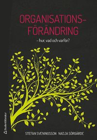 bokomslag Organisationsförändring - -hur, vad och varför?
