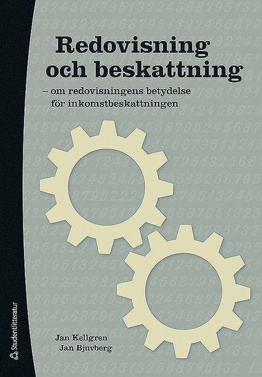 bokomslag Redovisning och beskattning : om redovisningens betydelse för inkomstbeskattningen