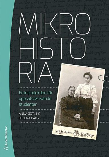 bokomslag Mikrohistoria : en introduktion för uppsatsskrivande studenter