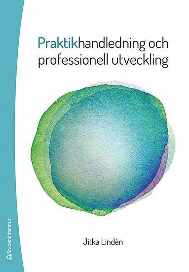 bokomslag Praktikhandledning och professionell utveckling
