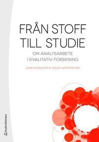 bokomslag Från stoff till studie : om analysarbete i kvalitativ forskning