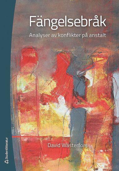 bokomslag Fängelsebråk : analyser av konflikter på anstalt