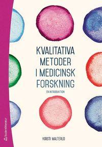 bokomslag Kvalitativa metoder i medicinsk forskning - En introduktion