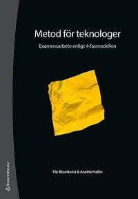 bokomslag Metod för teknologer : examensarbete enligt 4-fasmodellen