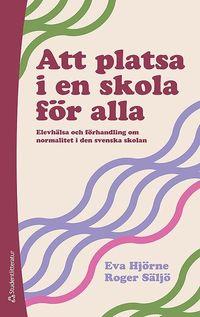 bokomslag Att platsa i en skola för alla : elevhälsa och förhandling om normalitet i den svenska skolan