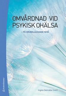 bokomslag Omvårdnad vid psykisk ohälsa : på grundläggande nivå