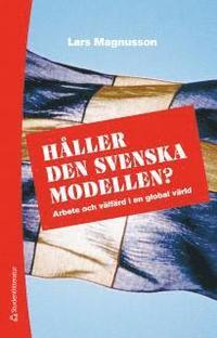bokomslag Håller den svenska modellen? : arbete och välfärd i en globaliserad värld