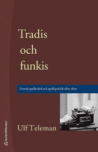 bokomslag Tradis och funkis - Svensk språkvård och språkpolitik efter 1800
