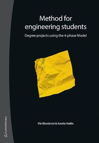 bokomslag Method for engineering students : degree projects using the 4-phase Model