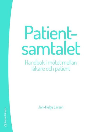 bokomslag Patientsamtalet : handbok i mötet mellan läkare och patient