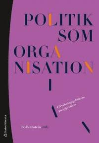 bokomslag Politik som organisation : förvaltningspolitikens grundproblem