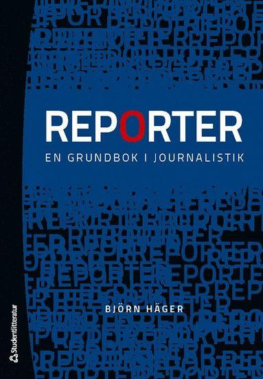 bokomslag Reporter : en grundbok i journalistik