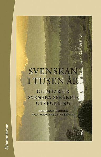 bokomslag Svenskan i tusen år - Glimtar ur svenska språkets utveckling