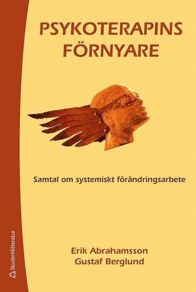 bokomslag Psykoterapins förnyare : samtal om systemiskt förändringsarbete