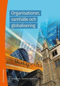 bokomslag Organisationer, samhälle och globalisering : tröghetens mekanismer och förnyelsens förutsättningar