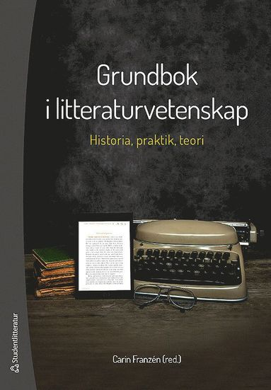 bokomslag Grundbok i litteraturvetenskap - Historia, praktik och teori