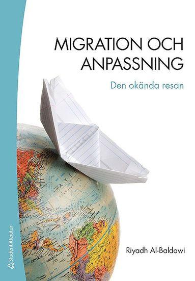 bokomslag Migration och anpassning : den okända resan