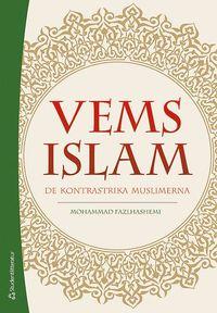 bokomslag Vems islam : de kontrastrika muslimerna