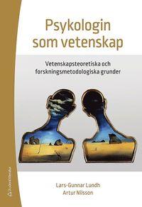 bokomslag Psykologin som vetenskap : vetenskapsteoretiska och forskningsmetodologiska grunder