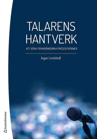 bokomslag Talarens hantverk - Att göra framgångsrika presentationer
