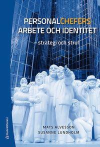 bokomslag Personalchefers arbete och identitet : strategi och strul