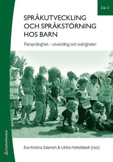 bokomslag Språkutveckling och språkstörning hos barn. Del 3, Flerspråkighet - utveckling och svårigheter