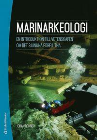 bokomslag Marinarkeologi : en introduktion till vetenskapen om det sjunkna förflutna