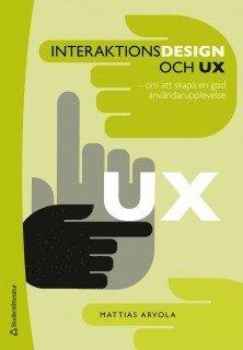 bokomslag Interaktionsdesign och UX : om att skapa en god användarupplevelse