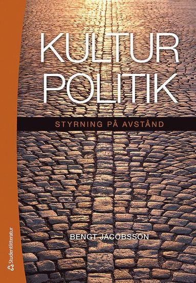 bokomslag Kulturpolitik : styrning på avstånd