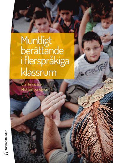 bokomslag Muntligt berättande i flerspråkiga klassrum