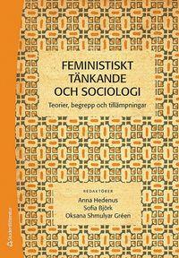 bokomslag Feministiskt tänkande och sociologi : teorier, begrepp och tillämpningar