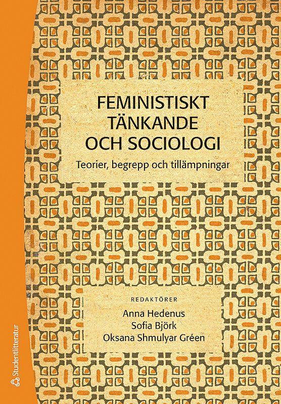 Feministiskt tänkande och sociologi : teorier, begrepp och tillämpningar 1