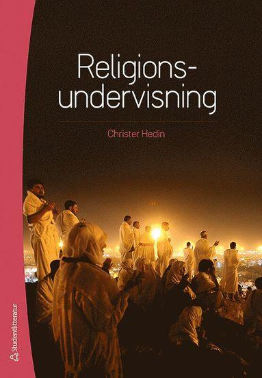 bokomslag Religionsundervisnining : didaktik och praktik