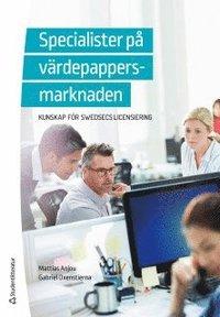 bokomslag Specialister på värdepappersmarknaden : kunskap för SwedSecs licensiering