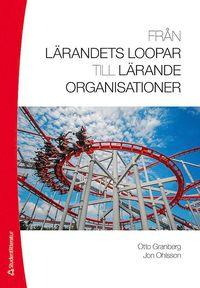 bokomslag Från lärandets loopar till lärande organisationer
