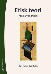 bokomslag Etisk teori : kritik av moralen