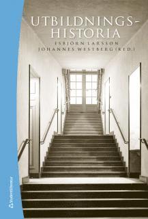 bokomslag Utbildningshistoria : en introduktion (bok + digital produkt)