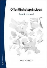 bokomslag Offentlighetsprincipen : praktik och teori