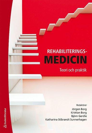 bokomslag Rehabiliteringsmedicin : teori och praktik