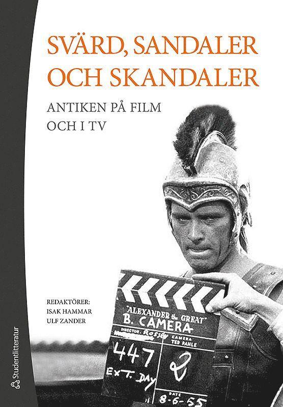 Svärd, sandaler och skandaler - Antiken på film och i tv 1