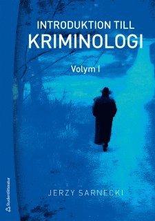 bokomslag Introduktion till kriminologi. 1, Brottslighetens omfattning, karaktär och orsaker