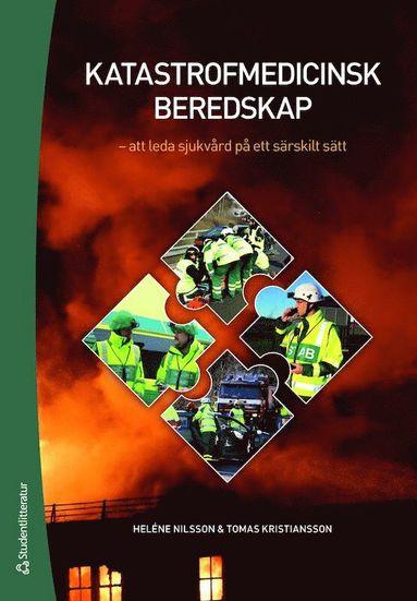 bokomslag Katastrofmedicinsk beredskap : att leda sjukvård på ett särskilt sätt