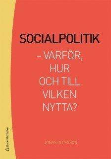 bokomslag Socialpolitik : varför, hur och till vilken nytta?