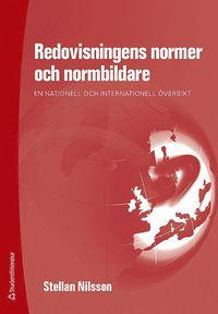 bokomslag Redovisningens normer och normbildare : en nationell och internationell översikt