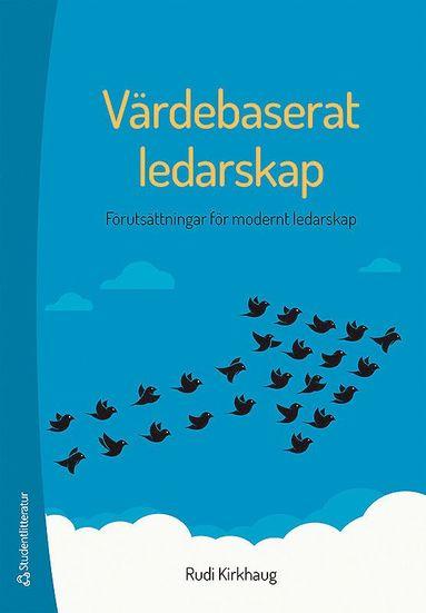 bokomslag Värdebaserat ledarskap : förutsättningar för modernt ledarskap