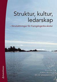 bokomslag Struktur, kultur, ledarskap - Förutsättningar för framgångsrika skolor