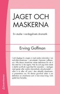 bokomslag Jaget och maskerna : en studie i vardagslivets dramatik