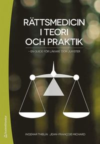 bokomslag Rättsmedicin i teori och praktik : en guide för läkare och jurister