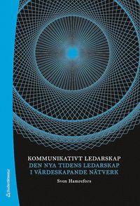bokomslag Kommunikativt ledarskap : den nya tidens ledarskap i värdeskapande nätverk